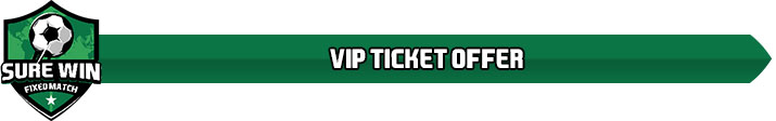 Vip Ticket Fixed Matches, Football Fixed Matches, Rigged Fixed Matches